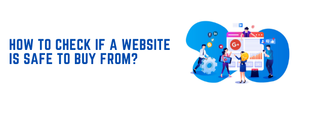 How to check if a website is safe to buy from?